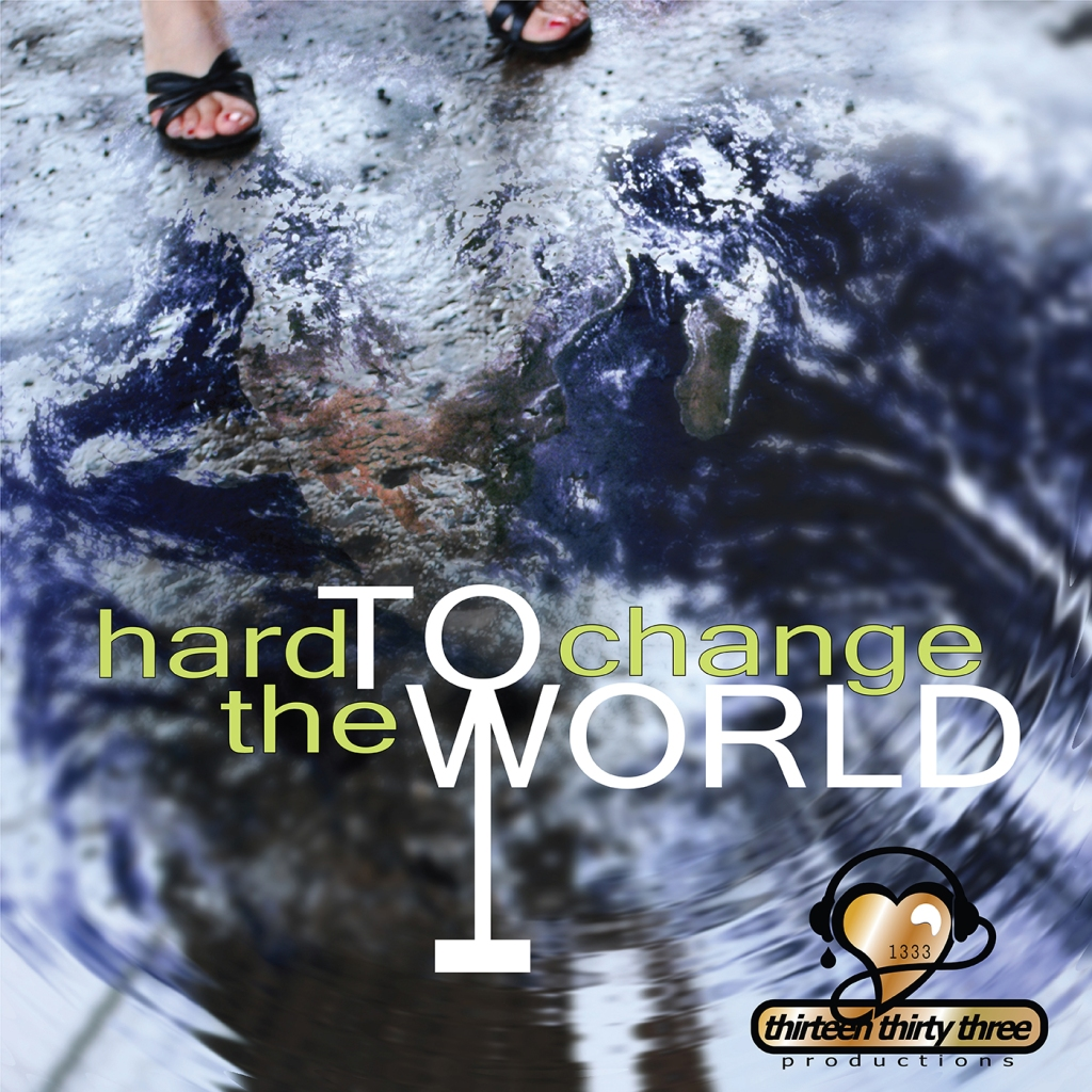 it's hard to change the world Katie Janes and Berkhousesnyder