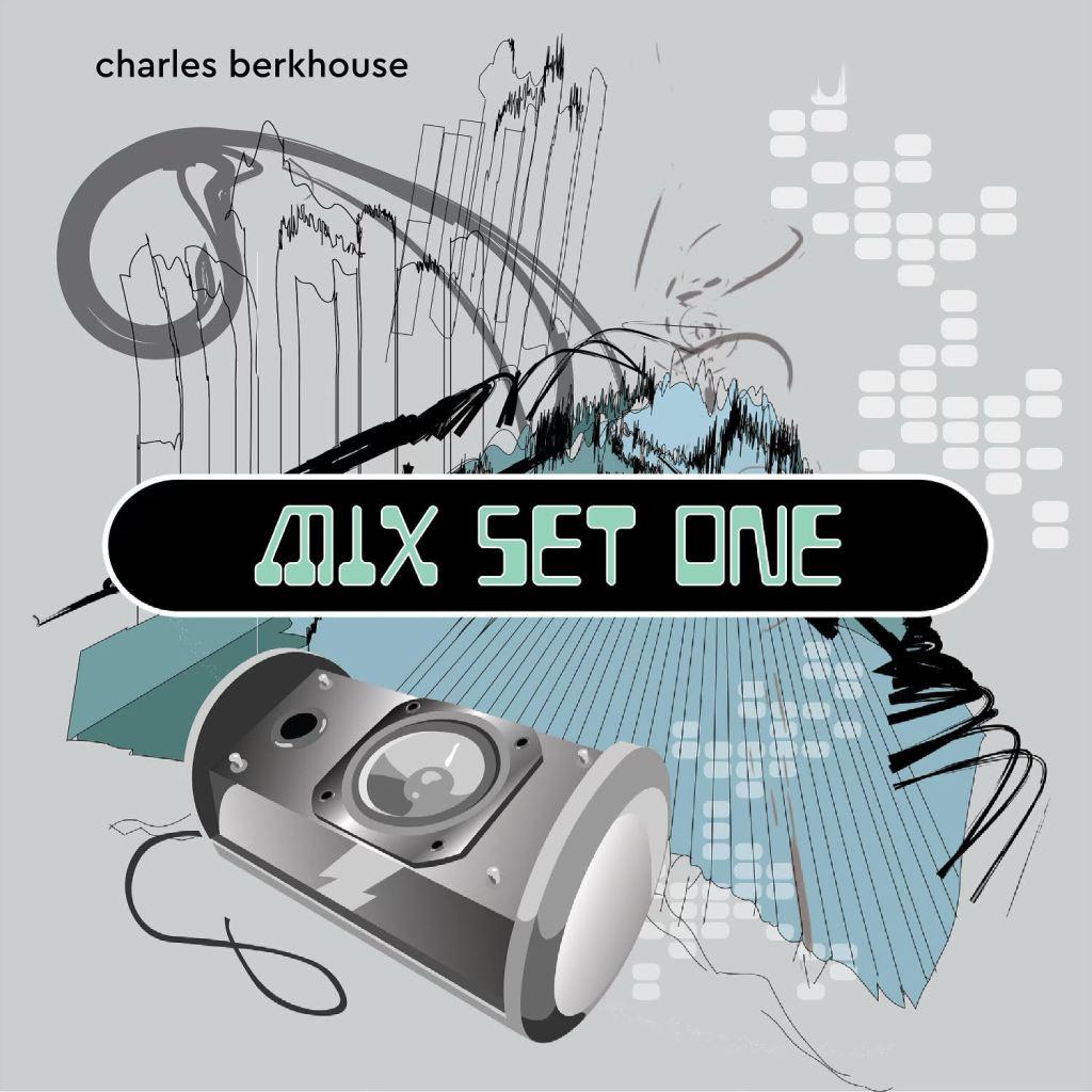 Mix Set One Charles Berkhouse EDM elm dj set with indie label